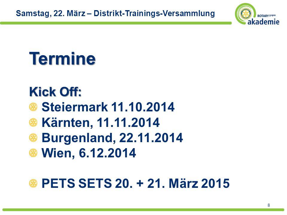 Termine Kick Off: Steiermark 11.10.2014 Kärnten, 11.11.2014