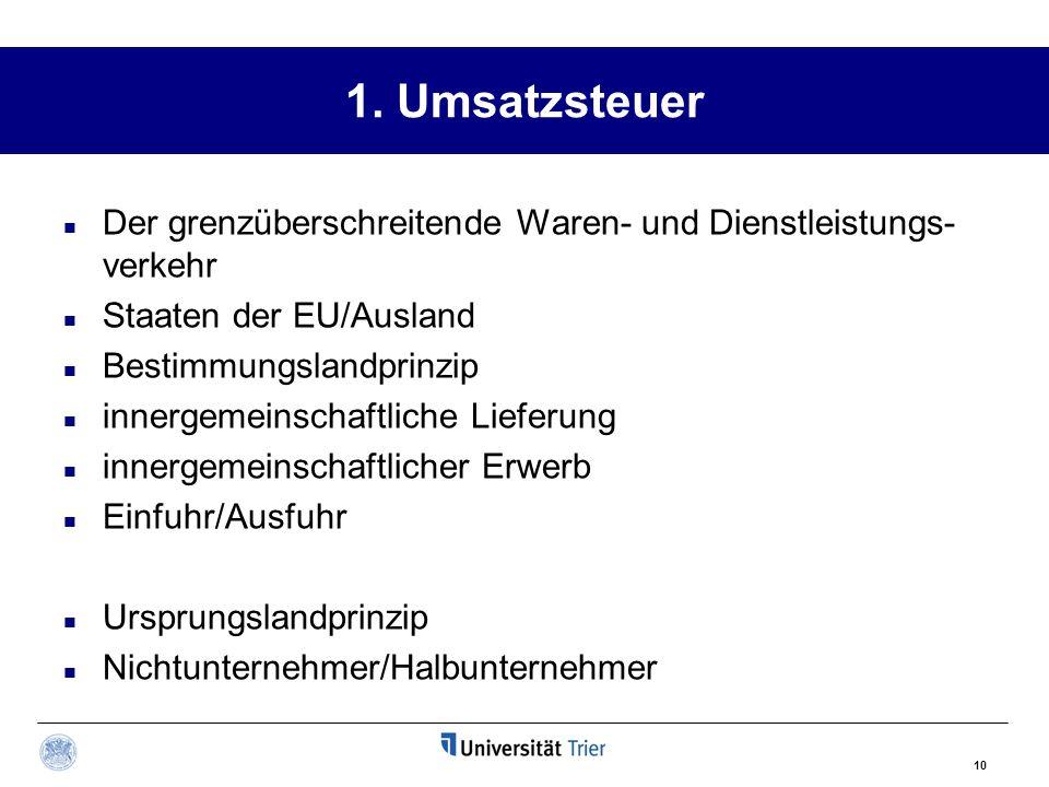 1. Umsatzsteuer Der grenzüberschreitende Waren- und Dienstleistungs-verkehr. Staaten der EU/Ausland.
