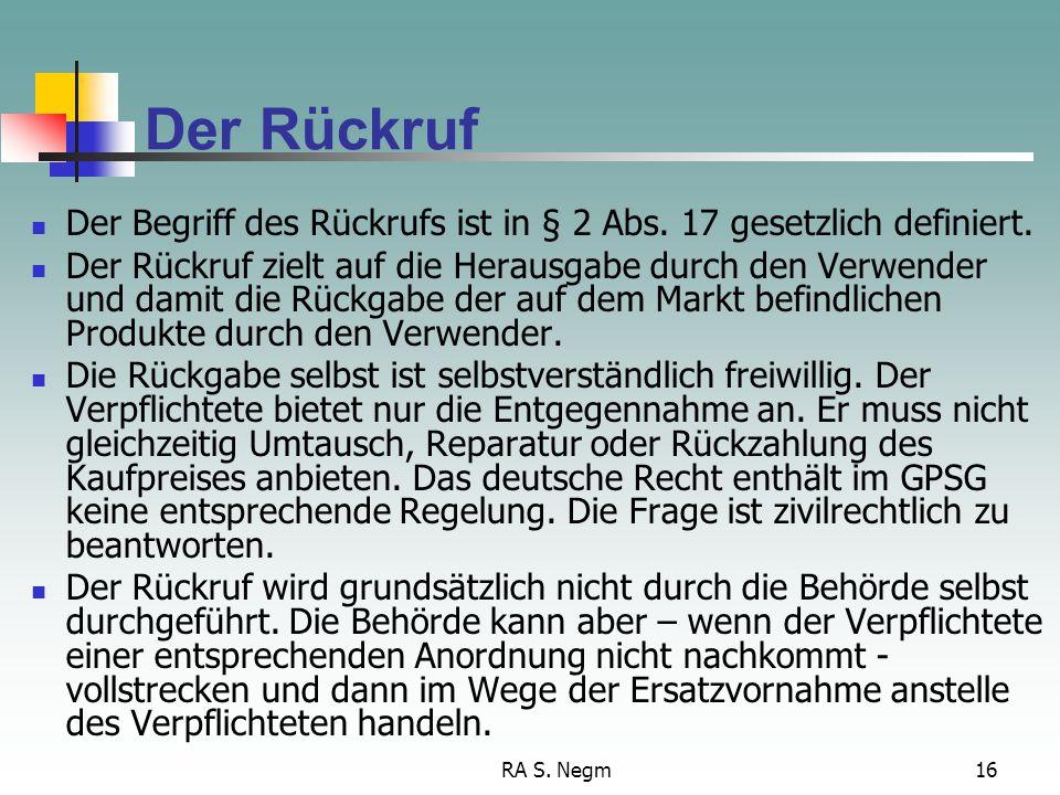 Der Rückruf Der Begriff des Rückrufs ist in § 2 Abs. 17 gesetzlich definiert.