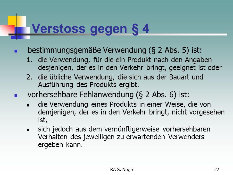 Verstoss gegen § 4 bestimmungsgemäße Verwendung (§ 2 Abs. 5) ist: