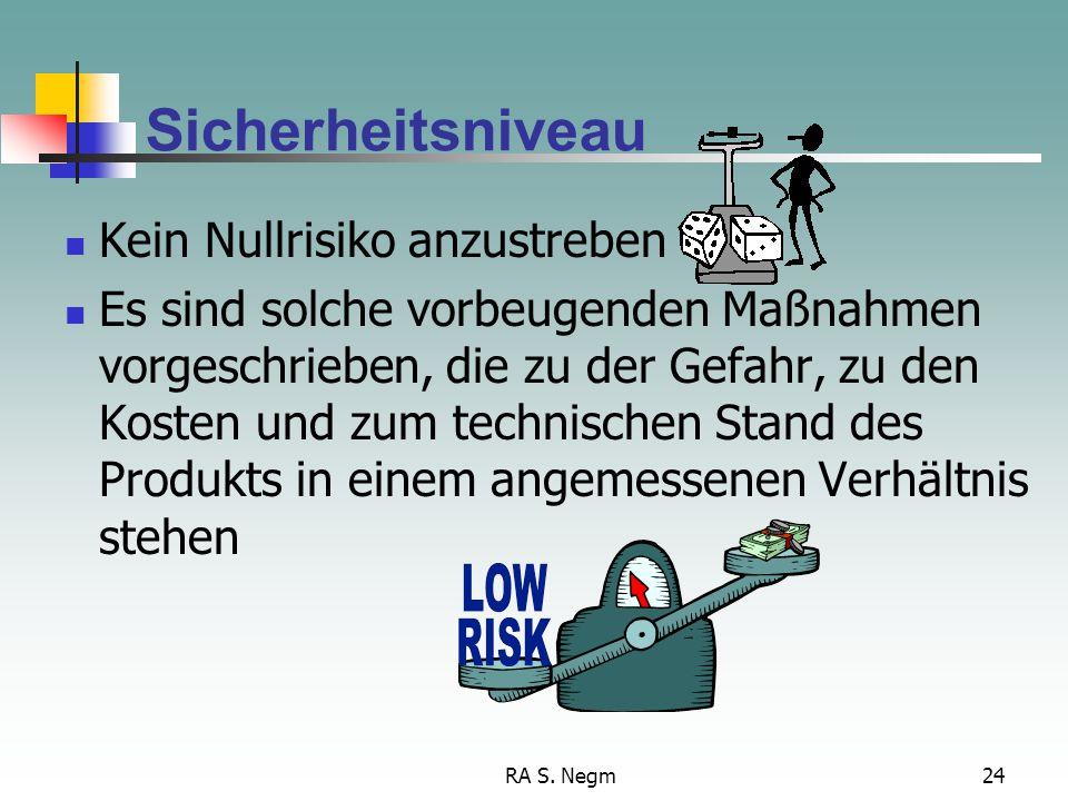 Sicherheitsniveau Kein Nullrisiko anzustreben