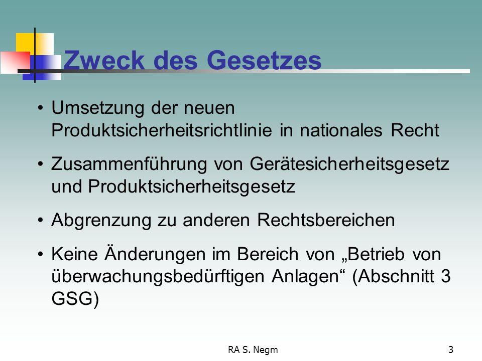 Zweck des Gesetzes Umsetzung der neuen Produktsicherheitsrichtlinie in nationales Recht.