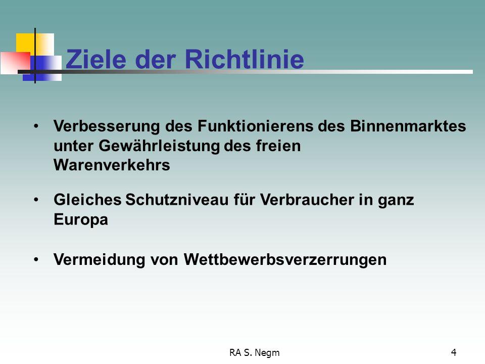 Ziele der Richtlinie Verbesserung des Funktionierens des Binnenmarktes unter Gewährleistung des freien.