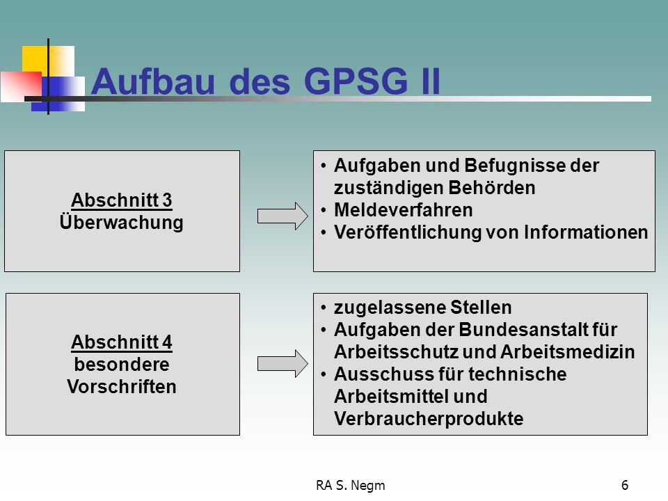 Aufbau des GPSG II Aufgaben und Befugnisse der zuständigen Behörden