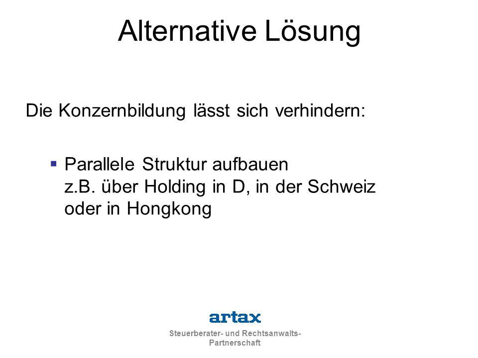 Alternative Lösung Die Konzernbildung lässt sich verhindern: