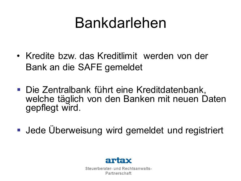 Bankdarlehen Kredite bzw. das Kreditlimit werden von der Bank an die SAFE gemeldet.