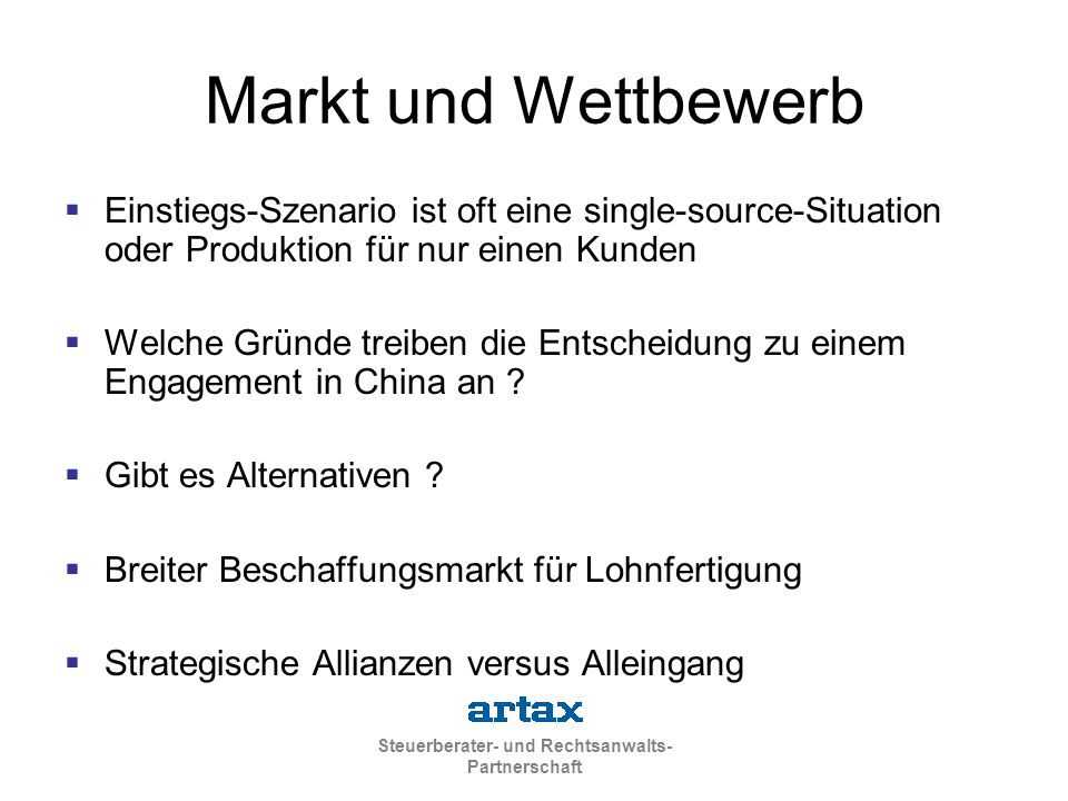 Markt und Wettbewerb Einstiegs-Szenario ist oft eine single-source-Situation oder Produktion für nur einen Kunden.