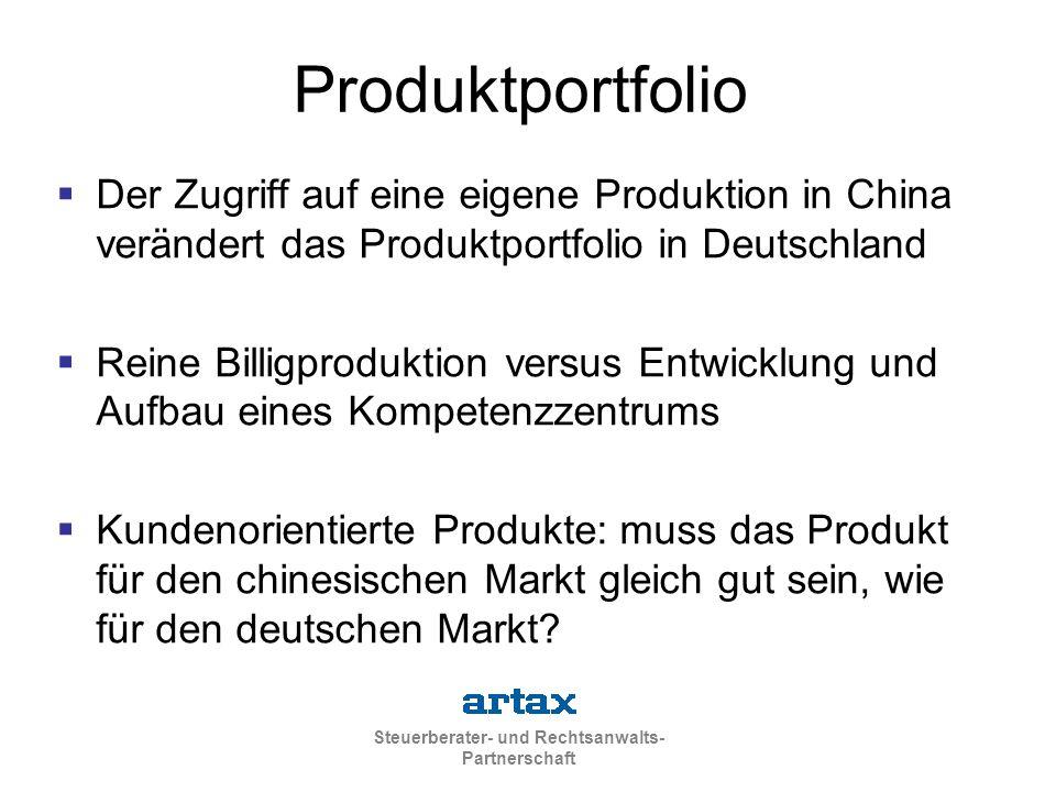 Produktportfolio Der Zugriff auf eine eigene Produktion in China verändert das Produktportfolio in Deutschland.