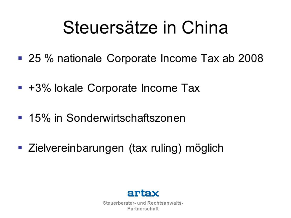 Steuersätze in China 25 % nationale Corporate Income Tax ab 2008