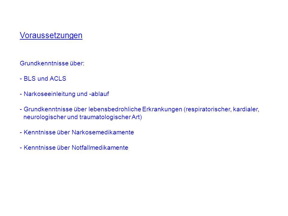 Voraussetzungen Grundkenntnisse über: - BLS und ACLS