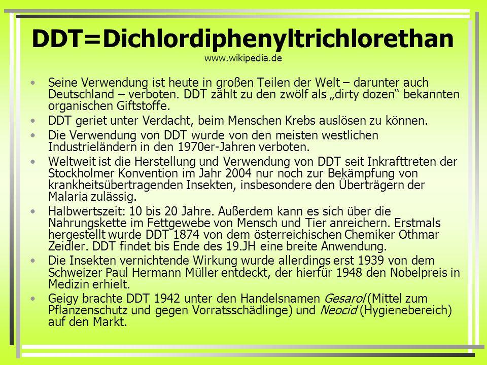 DDT=Dichlordiphenyltrichlorethan www.wikipedia.de