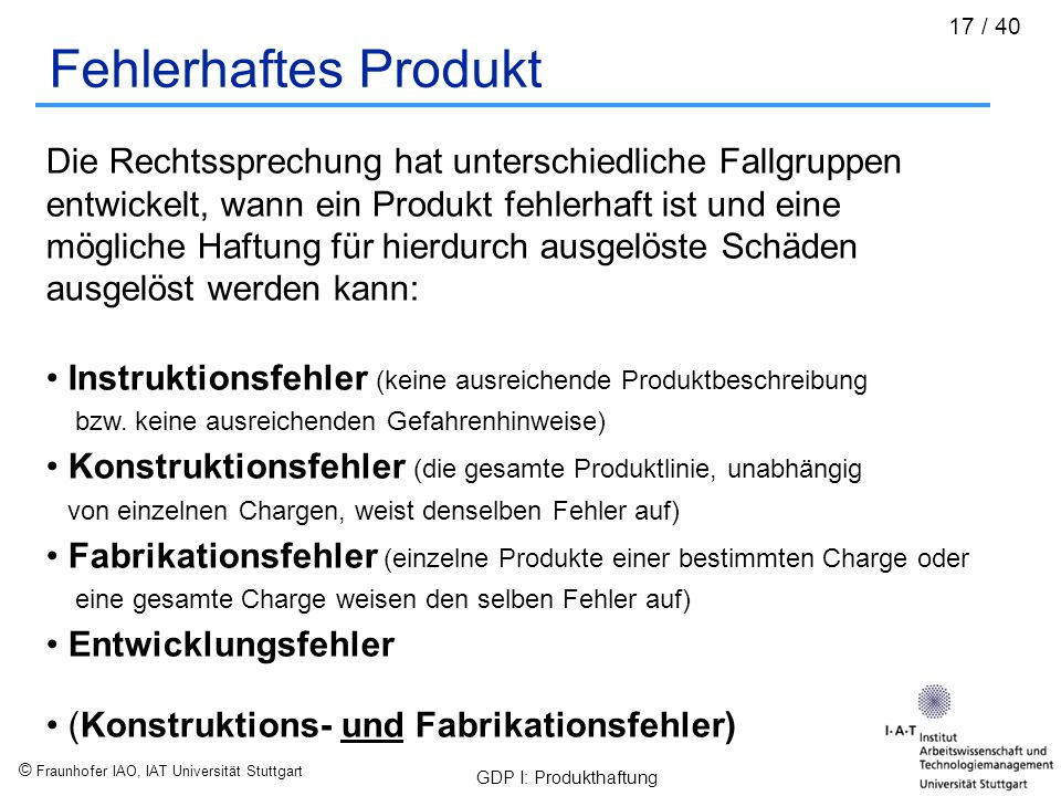 Fehlerhaftes Produkt Die Rechtssprechung hat unterschiedliche Fallgruppen. entwickelt, wann ein Produkt fehlerhaft ist und eine.