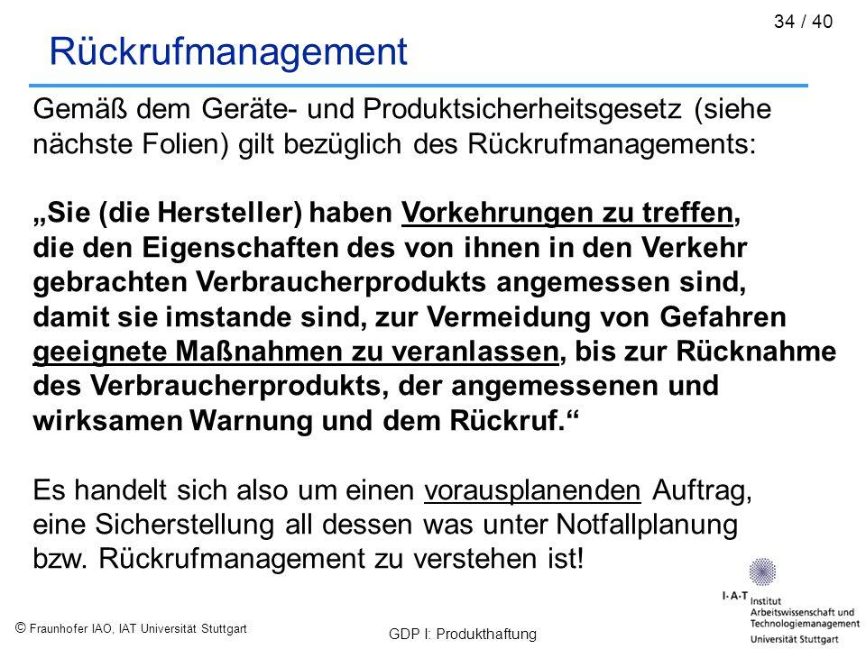 Rückrufmanagement Gemäß dem Geräte- und Produktsicherheitsgesetz (siehe. nächste Folien) gilt bezüglich des Rückrufmanagements: