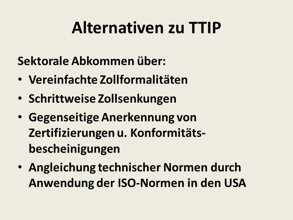 Alternativen zu TTIP Sektorale Abkommen über: