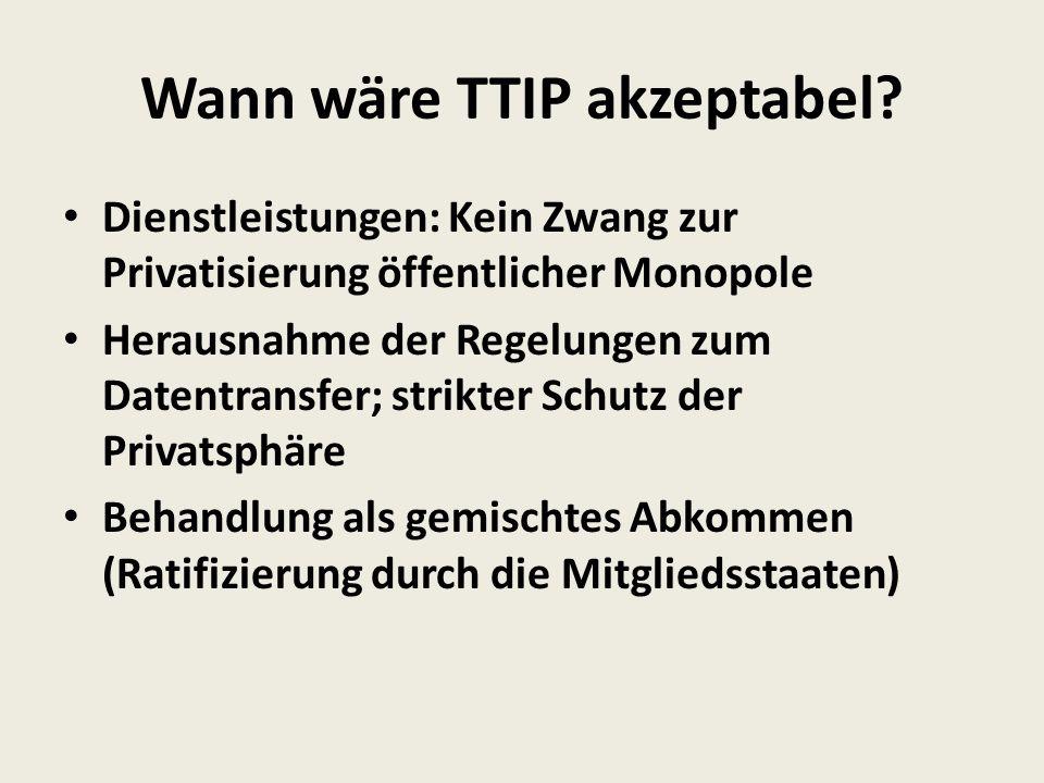 Wann wäre TTIP akzeptabel