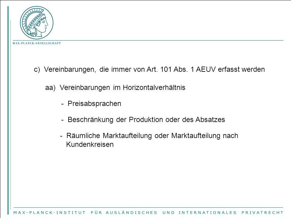 c) Vereinbarungen, die immer von Art. 101 Abs. 1 AEUV erfasst werden