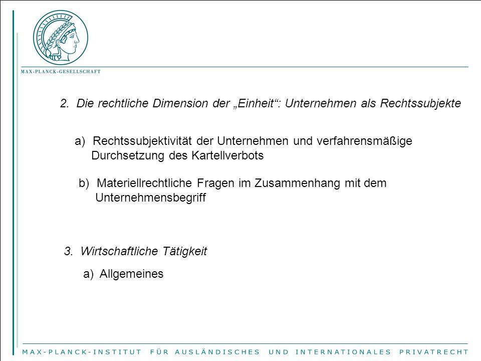 """2. Die rechtliche Dimension der """"Einheit : Unternehmen als Rechtssubjekte"""