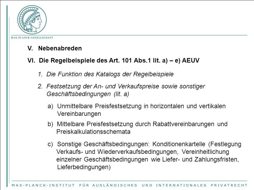 V. Nebenabreden VI. Die Regelbeispiele des Art. 101 Abs.1 lit. a) – e) AEUV. 1. Die Funktion des Katalogs der Regelbeispiele.