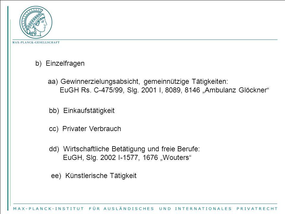 """b) Einzelfragen Gewinnerzielungsabsicht, gemeinnützige Tätigkeiten: EuGH Rs. C-475/99, Slg. 2001 I, 8089, 8146 """"Ambulanz Glöckner"""