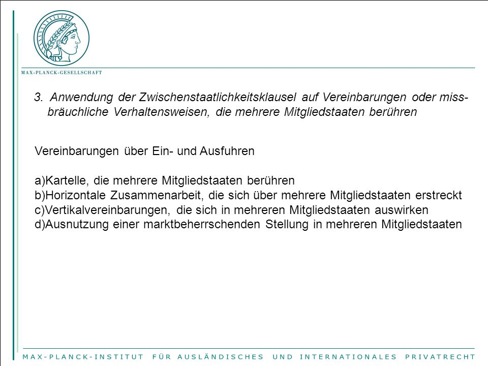 3. Anwendung der Zwischenstaatlichkeitsklausel auf Vereinbarungen oder miss-