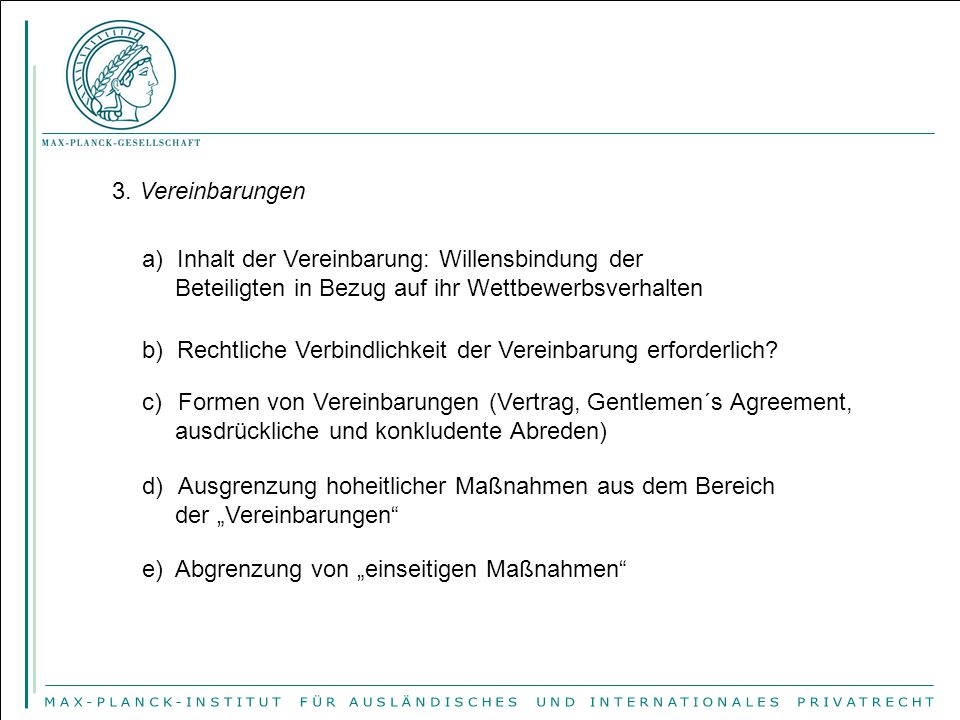 3. Vereinbarungen a) Inhalt der Vereinbarung: Willensbindung der. Beteiligten in Bezug auf ihr Wettbewerbsverhalten.