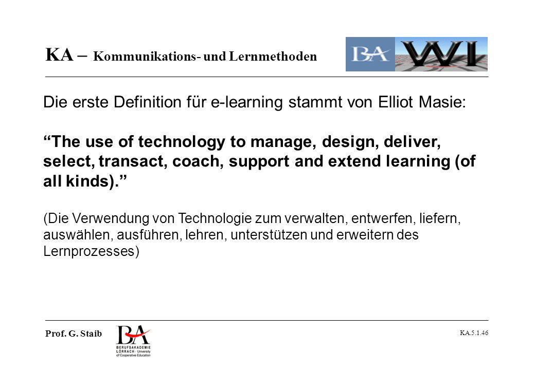 Die erste Definition für e-learning stammt von Elliot Masie: