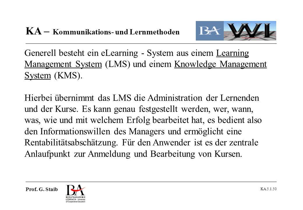 Generell besteht ein eLearning - System aus einem Learning Management System (LMS) und einem Knowledge Management System (KMS).