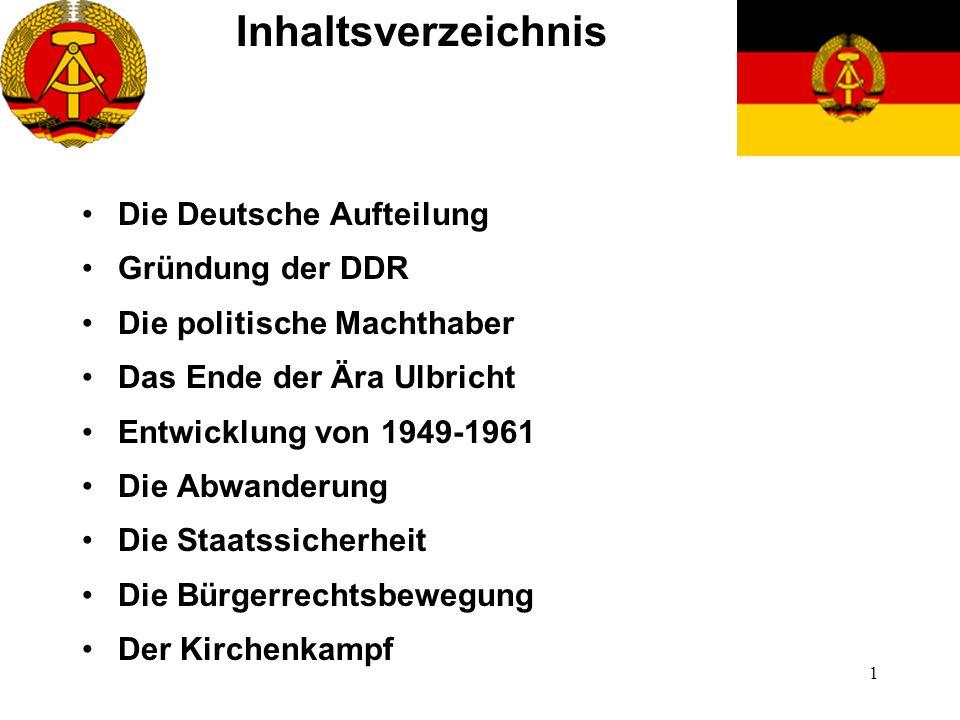 Inhaltsverzeichnis Die Deutsche Aufteilung Gründung der DDR