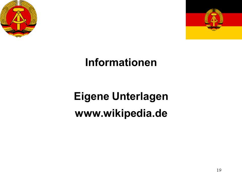 Informationen Eigene Unterlagen www.wikipedia.de