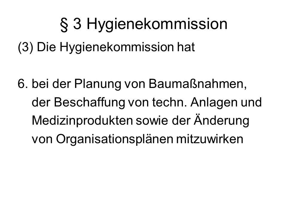 § 3 Hygienekommission (3) Die Hygienekommission hat