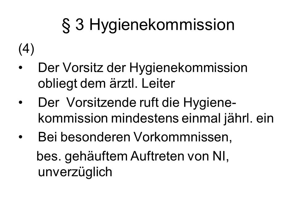 § 3 Hygienekommission (4)