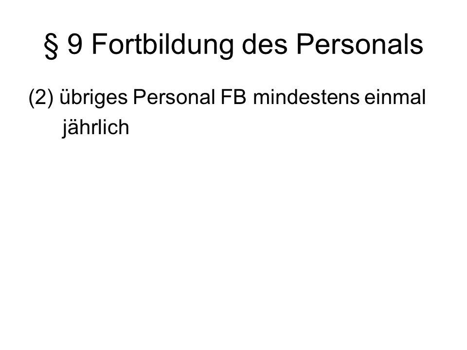 § 9 Fortbildung des Personals
