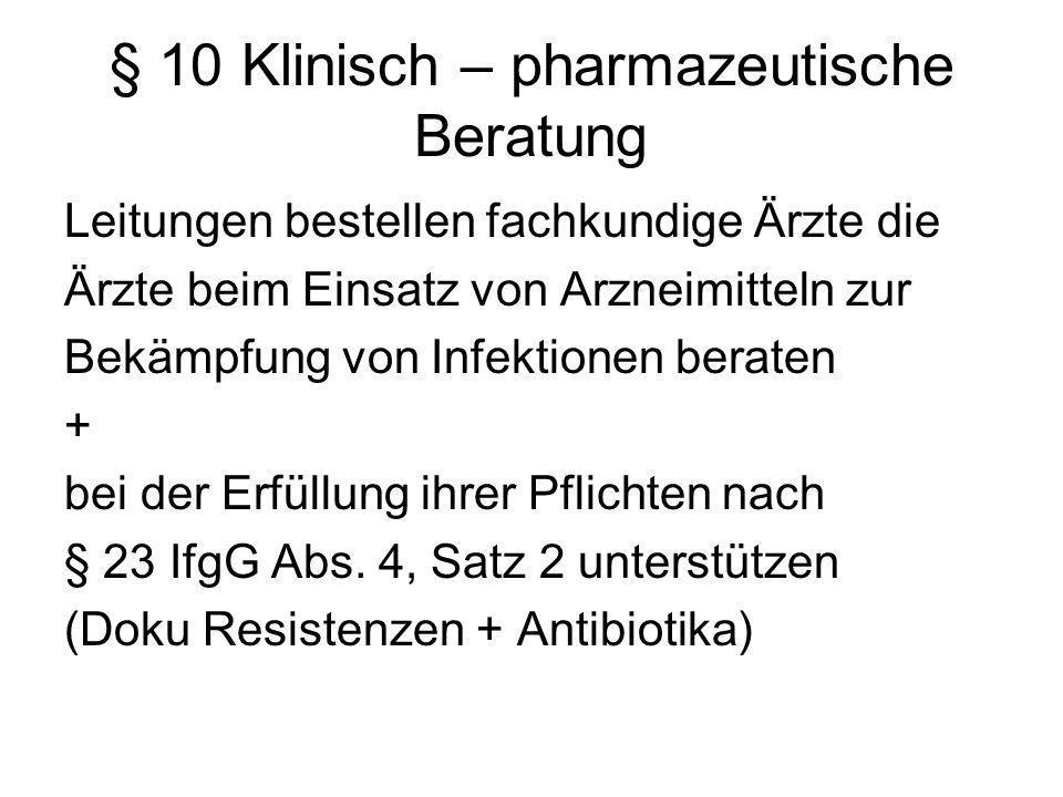 § 10 Klinisch – pharmazeutische Beratung