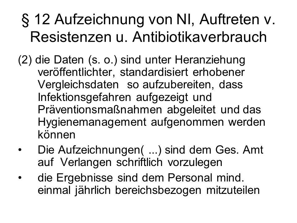 § 12 Aufzeichnung von NI, Auftreten v. Resistenzen u