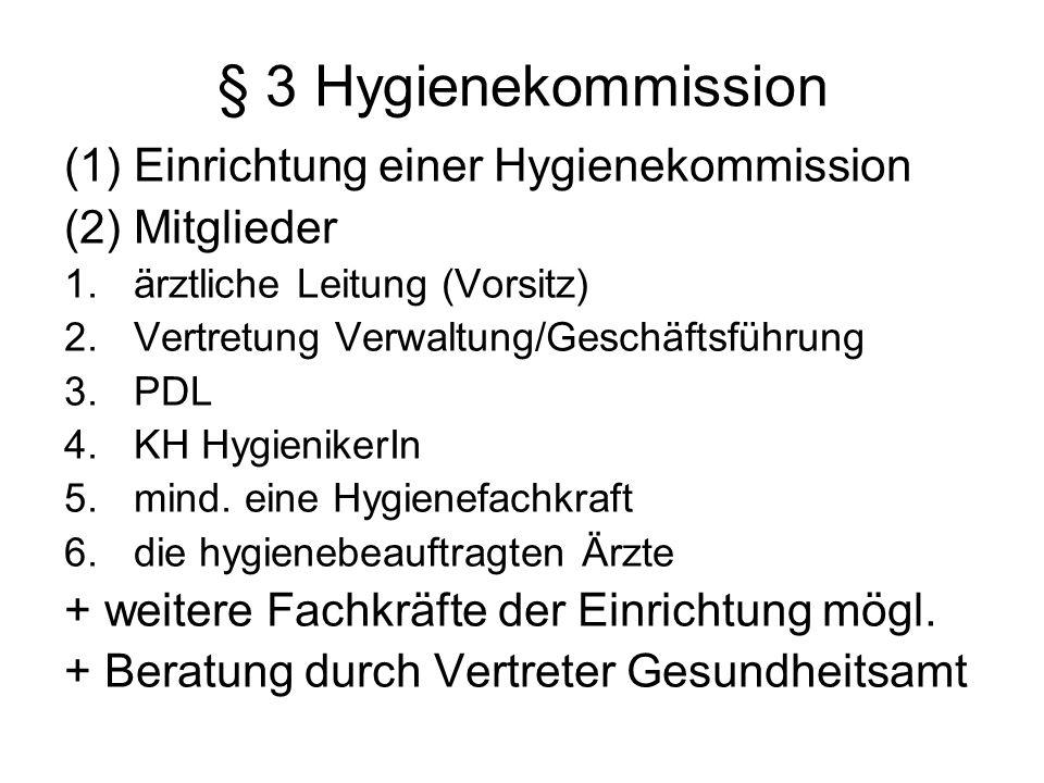 § 3 Hygienekommission Einrichtung einer Hygienekommission Mitglieder