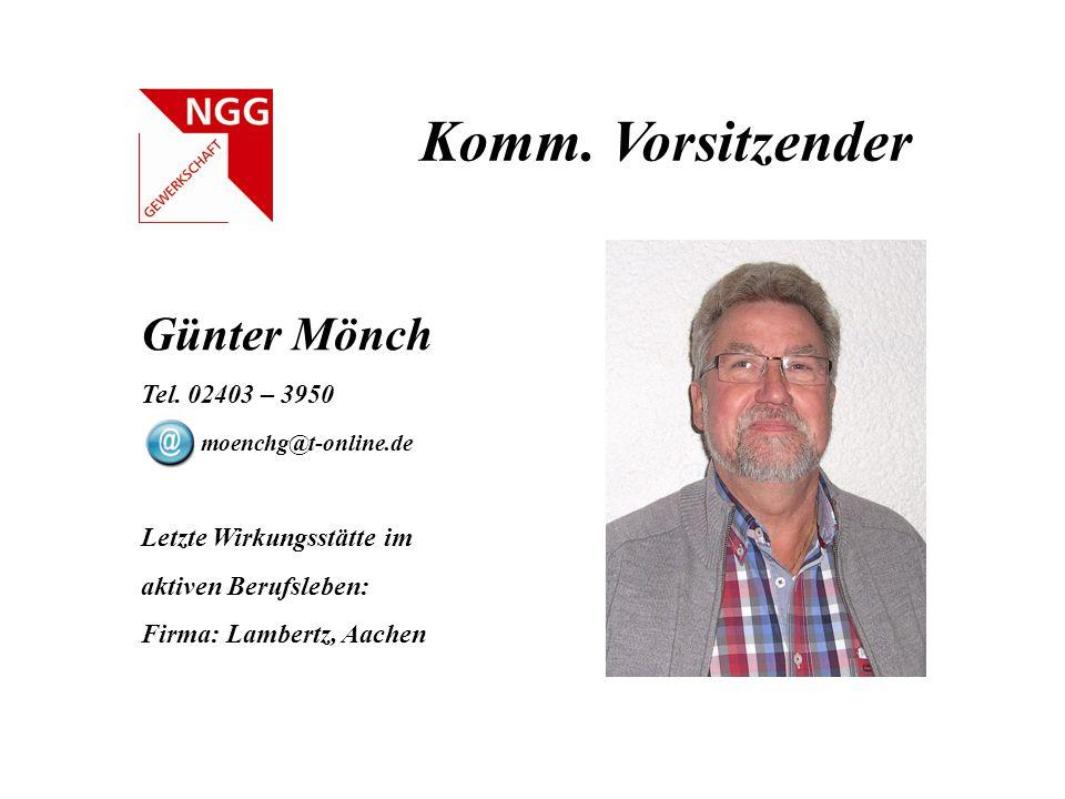Komm. Vorsitzender Günter Mönch Tel. 02403 – 3950 moenchg@t-online.de