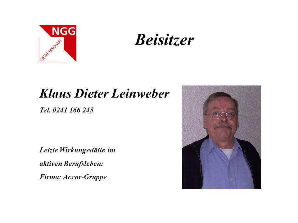 Beisitzer Klaus Dieter Leinweber Tel. 0241 166 245