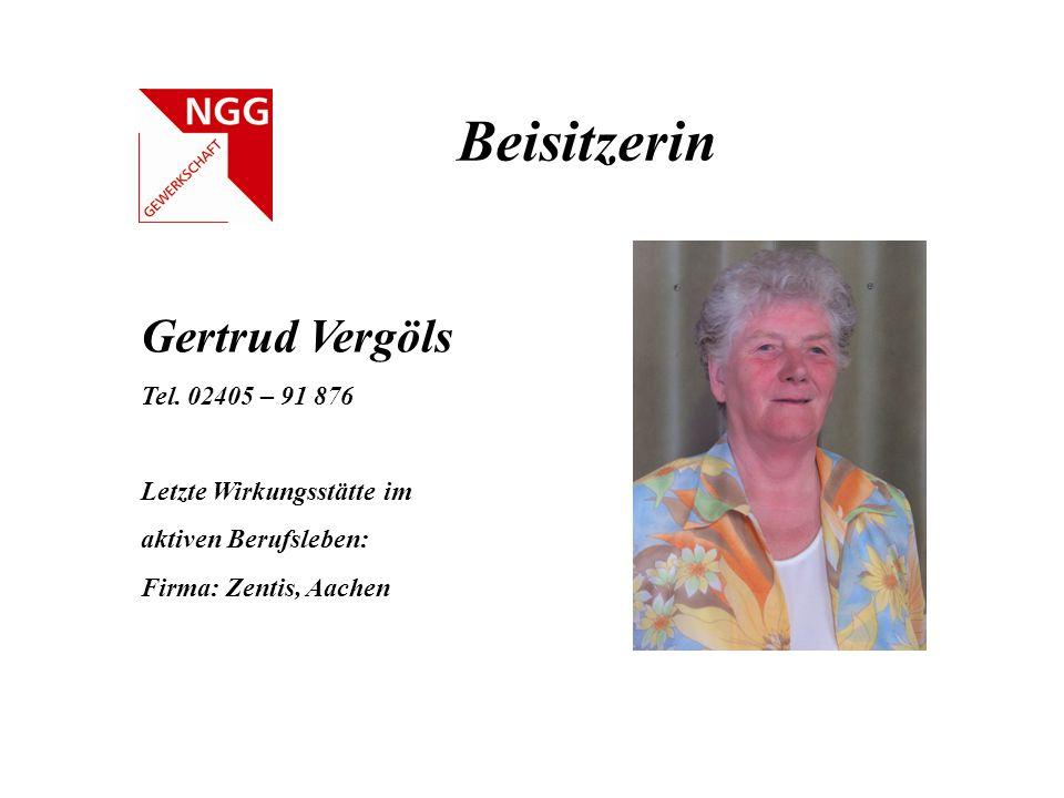 Beisitzerin Gertrud Vergöls Tel. 02405 – 91 876