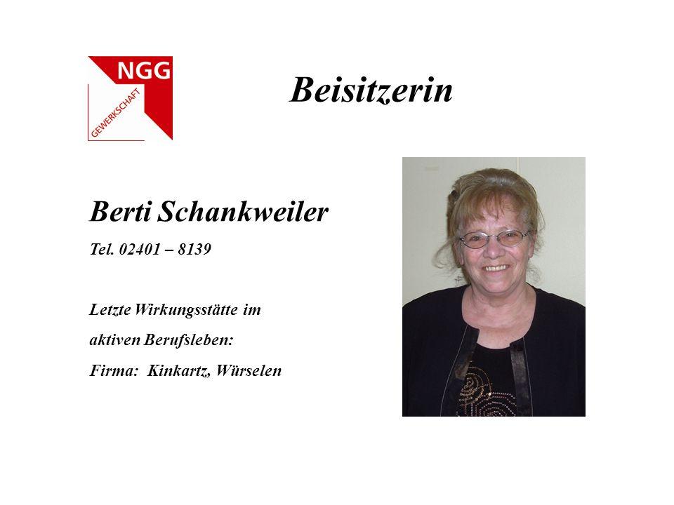 Beisitzerin Berti Schankweiler Tel. 02401 – 8139