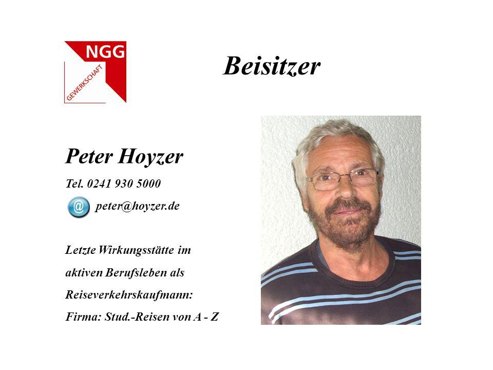 Beisitzer Peter Hoyzer Tel. 0241 930 5000 peter@hoyzer.de