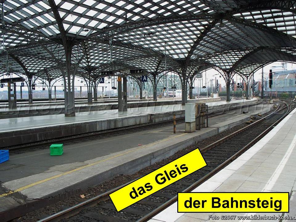 das Gleis der Bahnsteig