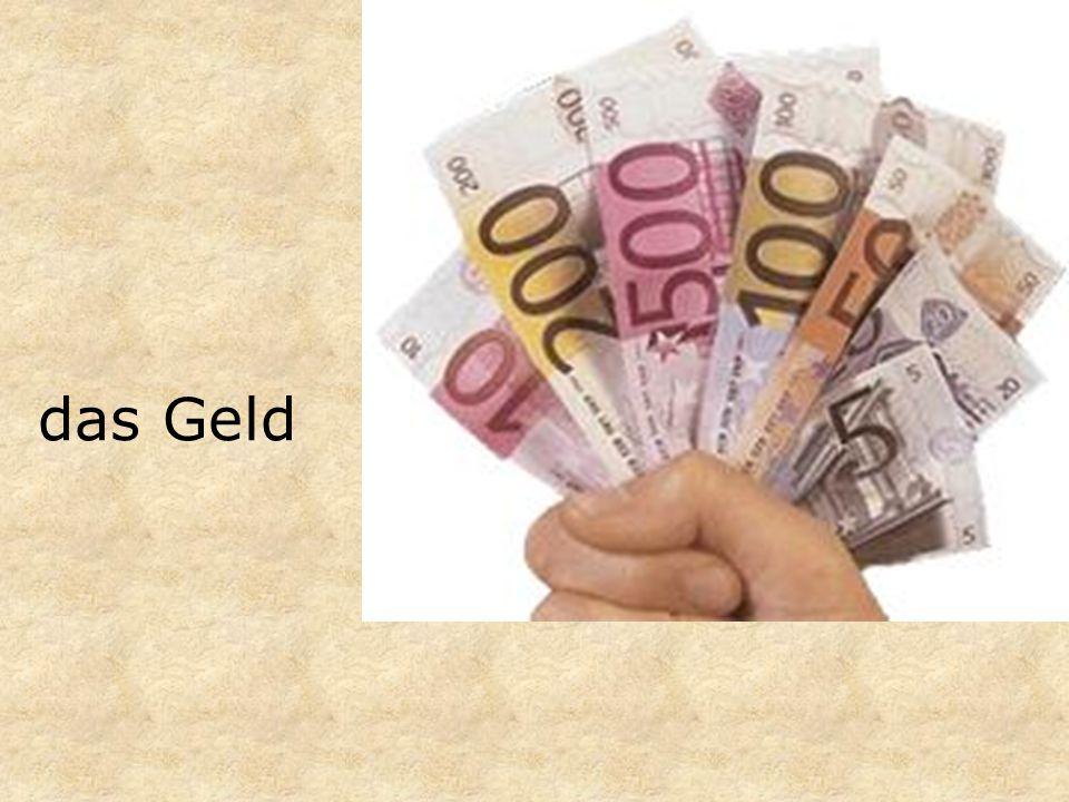 das Geld