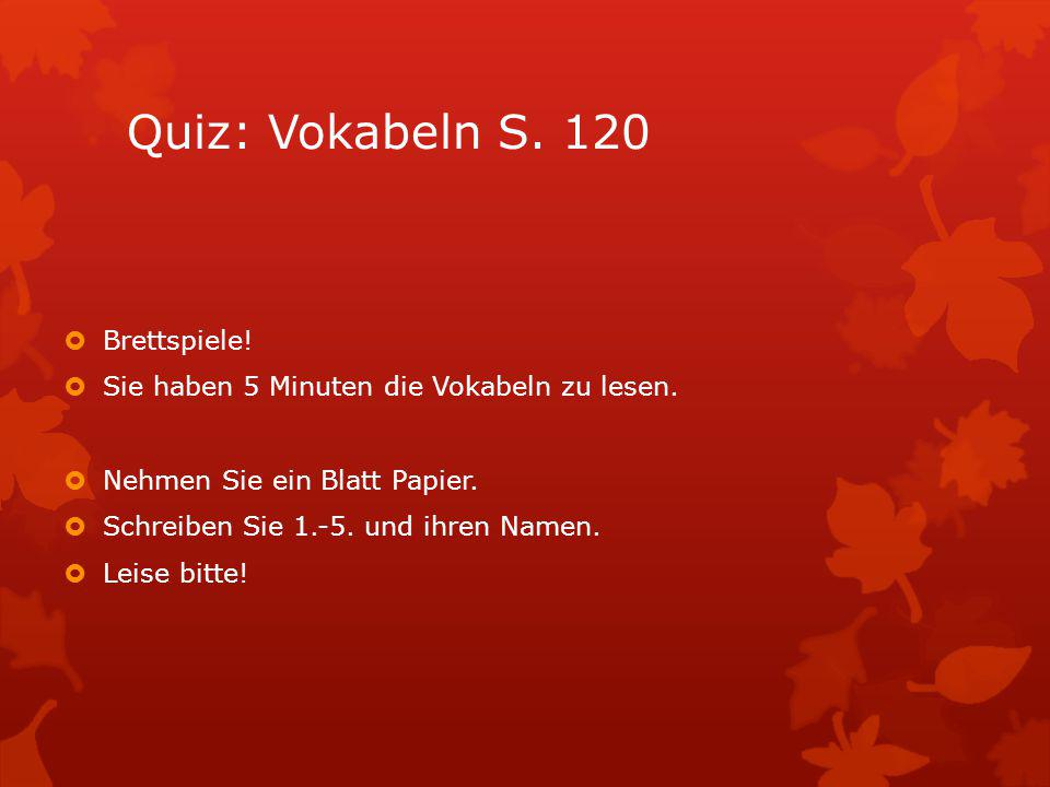 Quiz: Vokabeln S. 120 Brettspiele!