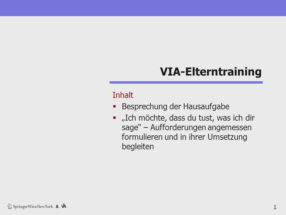 VIA-Elterntraining Inhalt Besprechung der Hausaufgabe