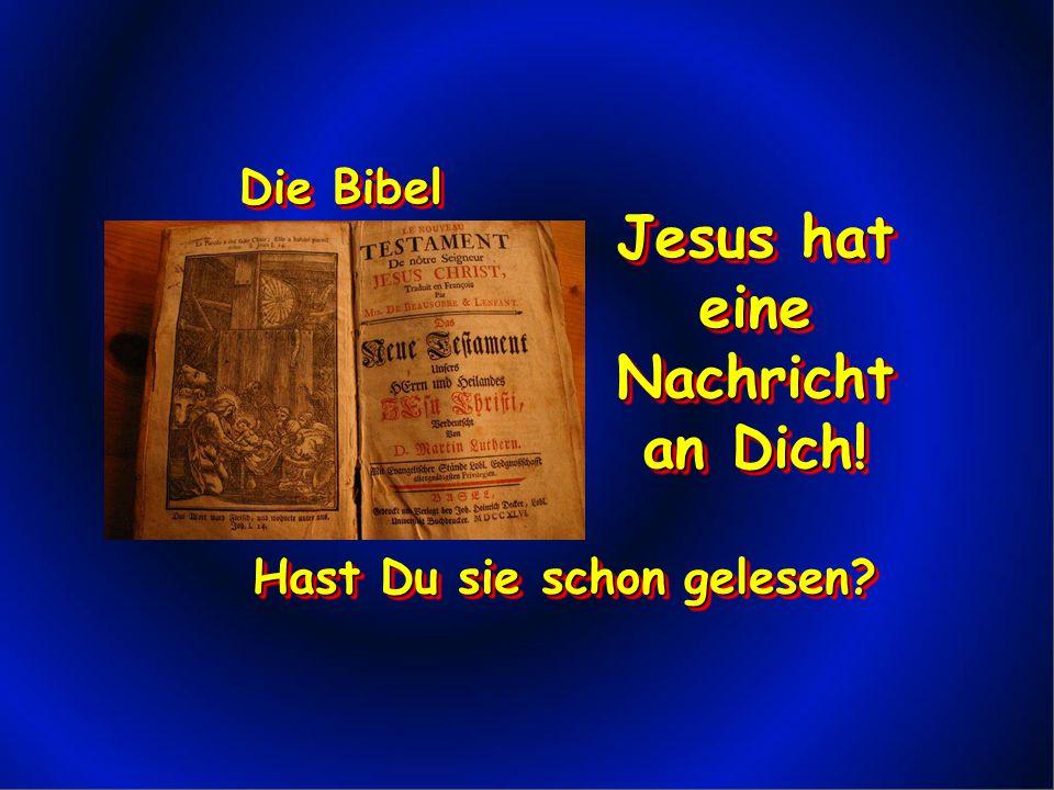 Jesus hat eine Nachricht an Dich! Hast Du sie schon gelesen