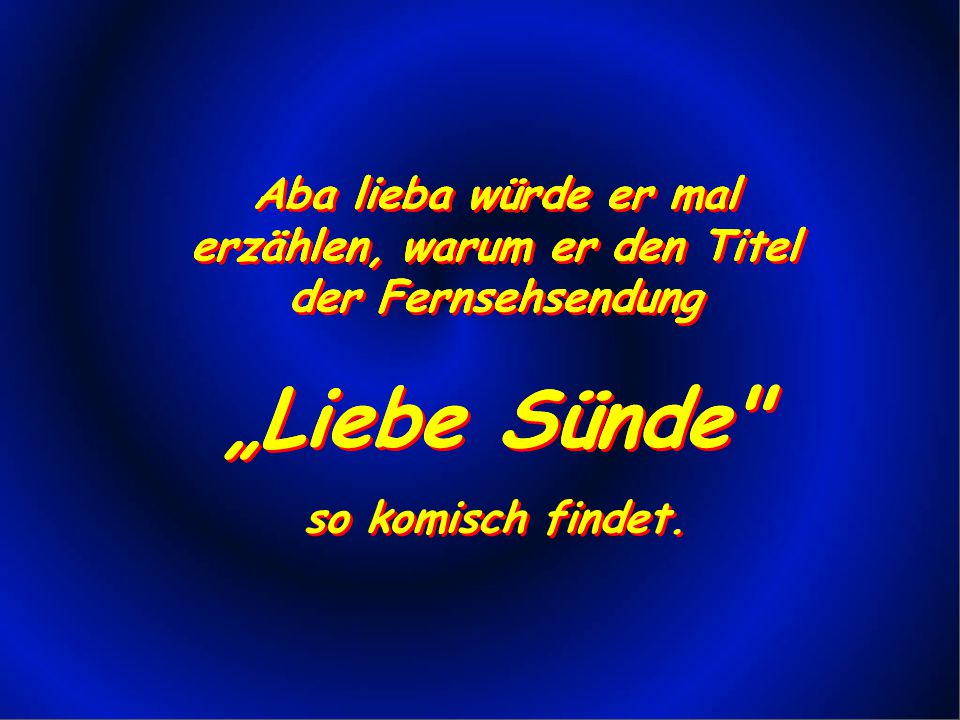 """""""Liebe Sünde """"Liebe Sünde"""