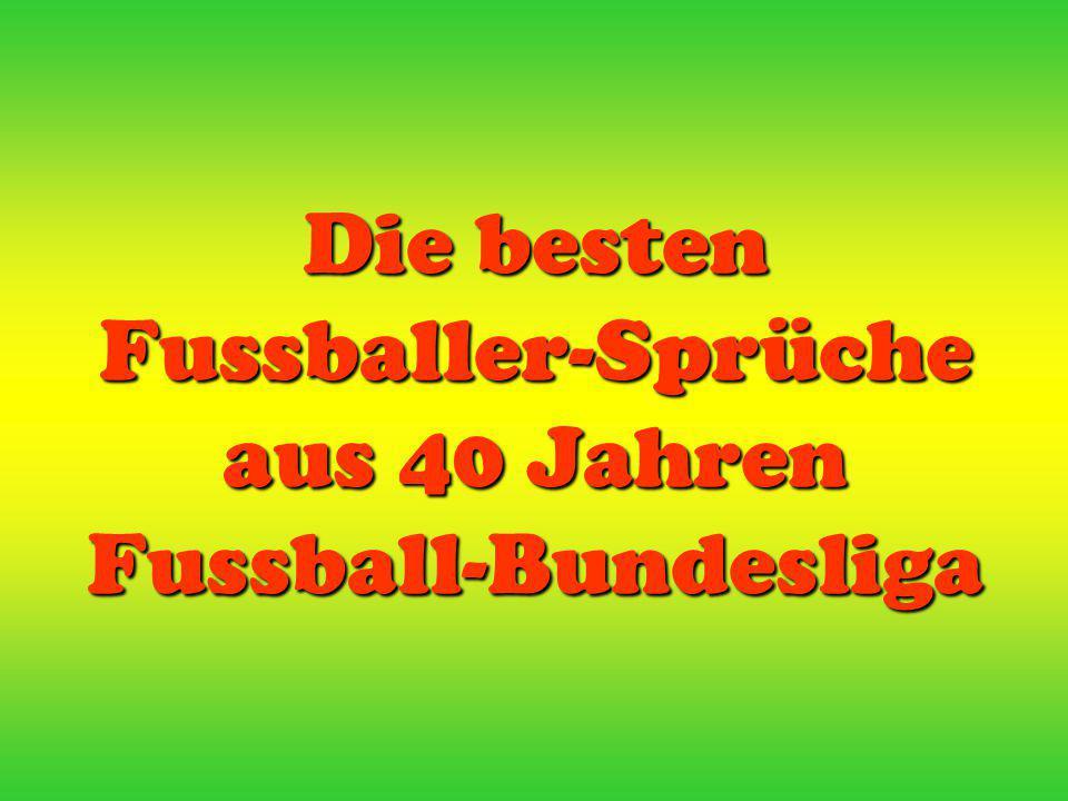 Die besten Fussballer-Sprüche aus 40 Jahren Fussball-Bundesliga