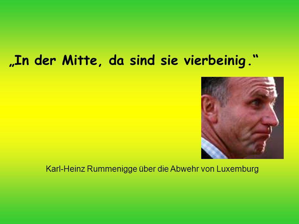 Karl-Heinz Rummenigge über die Abwehr von Luxemburg