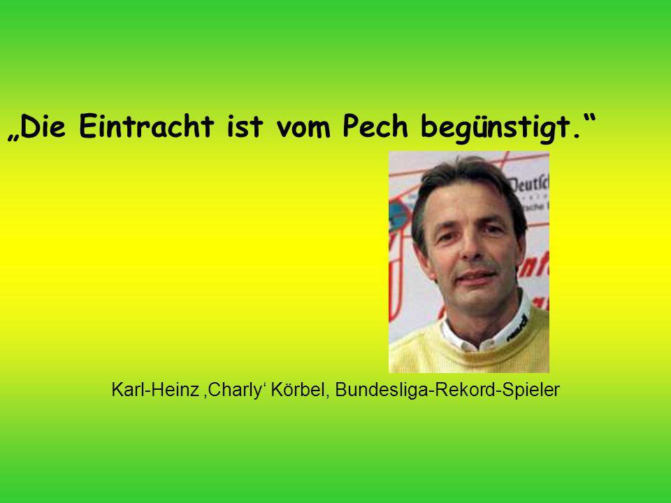 Karl-Heinz 'Charly' Körbel, Bundesliga-Rekord-Spieler