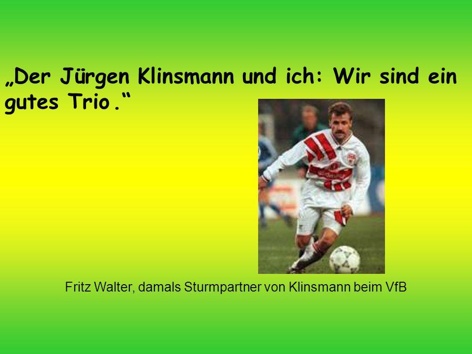 Fritz Walter, damals Sturmpartner von Klinsmann beim VfB